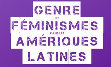 Genre et féminismes dans les Amériques latines